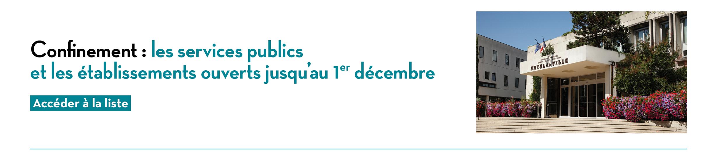 Confinement : les services publics et les établissements ouverts jusqu'au 1er décembre