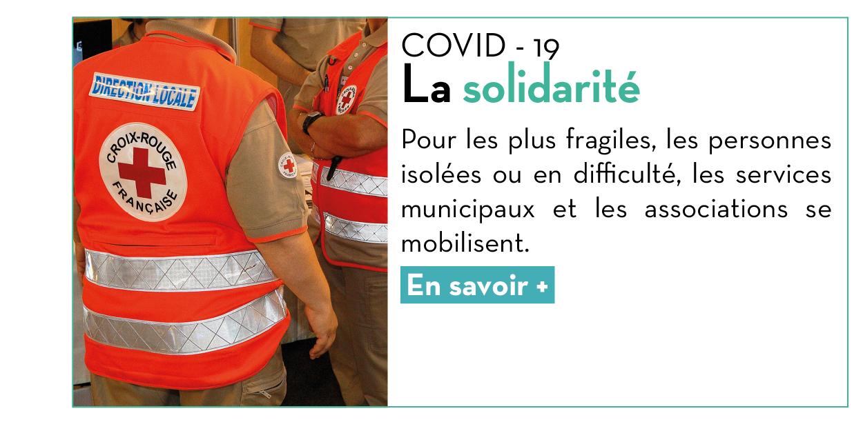 COVID - 19 : La solidarité Pour les plus fragiles, les personnes isolées ou en difficulté, les services municipaux et les associations se mobilisent. En savoir +